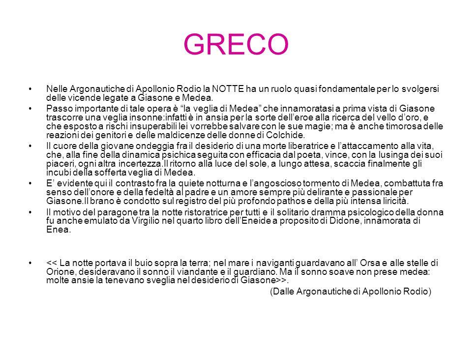 GRECO Nelle Argonautiche di Apollonio Rodio la NOTTE ha un ruolo quasi fondamentale per lo svolgersi delle vicende legate a Giasone e Medea. Passo imp