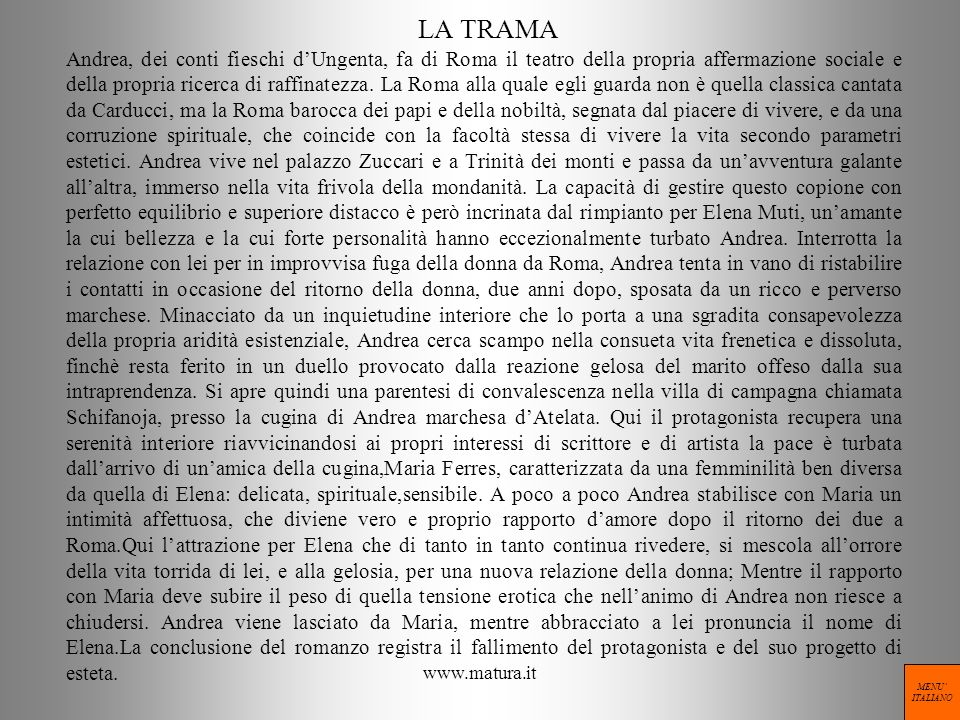 www.matura.it LA TRAMA Andrea, dei conti fieschi dUngenta, fa di Roma il teatro della propria affermazione sociale e della propria ricerca di raffinat