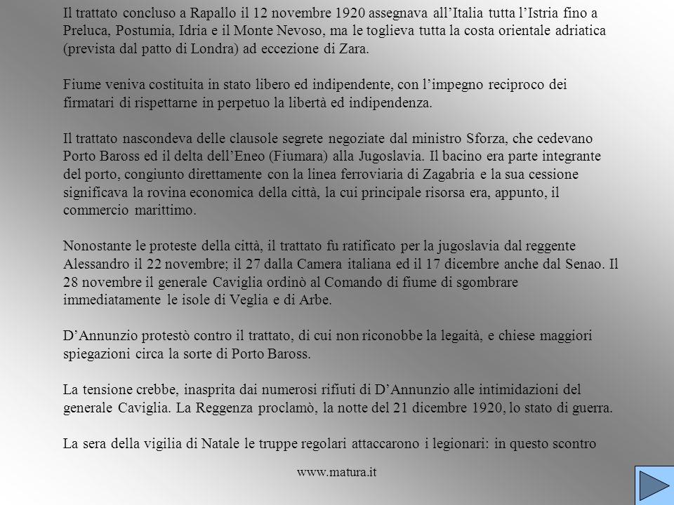 www.matura.it Il trattato concluso a Rapallo il 12 novembre 1920 assegnava allItalia tutta lIstria fino a Preluca, Postumia, Idria e il Monte Nevoso,