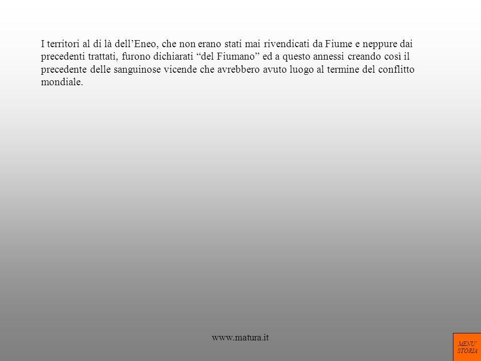www.matura.it I territori al di là dellEneo, che non erano stati mai rivendicati da Fiume e neppure dai precedenti trattati, furono dichiarati del Fiu