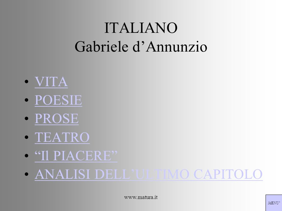 ITALIANO Gabriele dAnnunzio VITA POESIE PROSE TEATRO Il PIACERE ANALISI DELLULTIMO CAPITOLO MENU