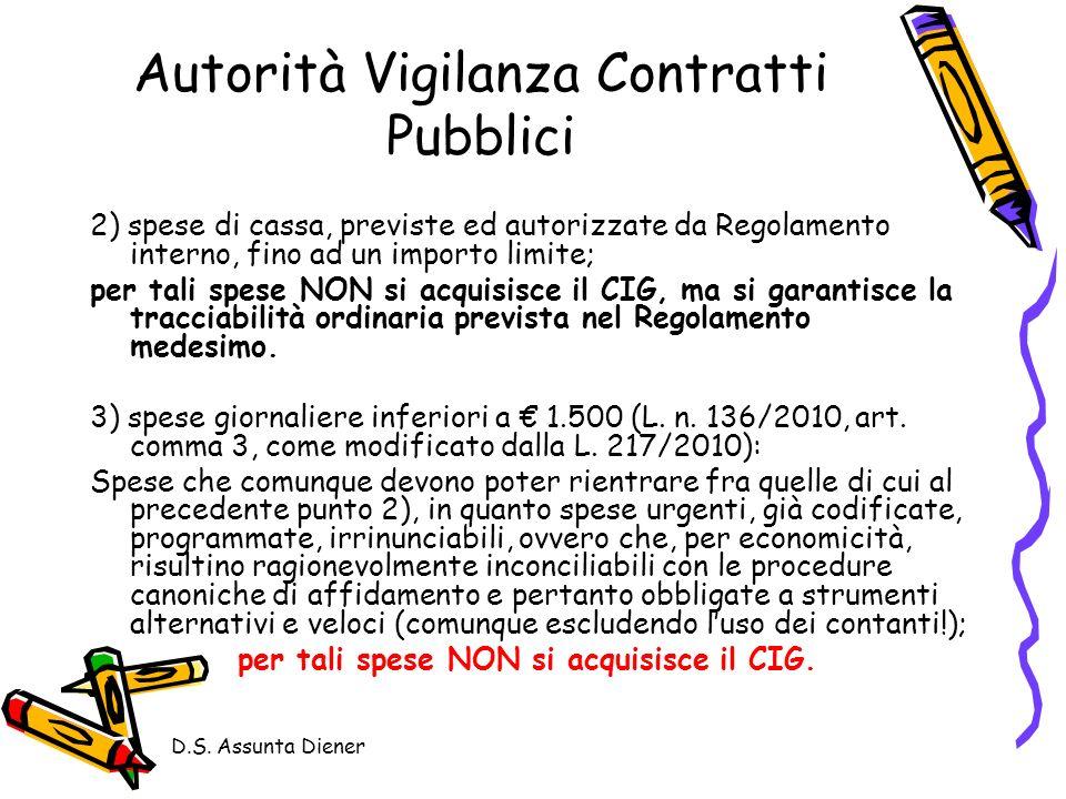 D.S. Assunta Diener Autorità Vigilanza Contratti Pubblici 2) spese di cassa, previste ed autorizzate da Regolamento interno, fino ad un importo limite