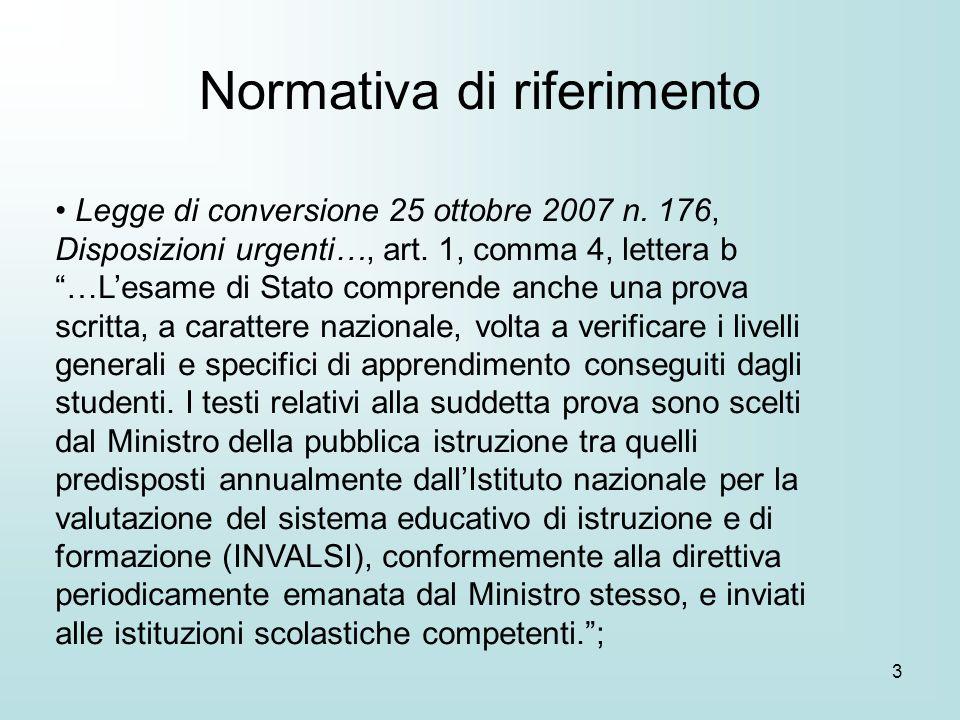 3 Legge di conversione 25 ottobre 2007 n. 176, Disposizioni urgenti…, art. 1, comma 4, lettera b …Lesame di Stato comprende anche una prova scritta, a