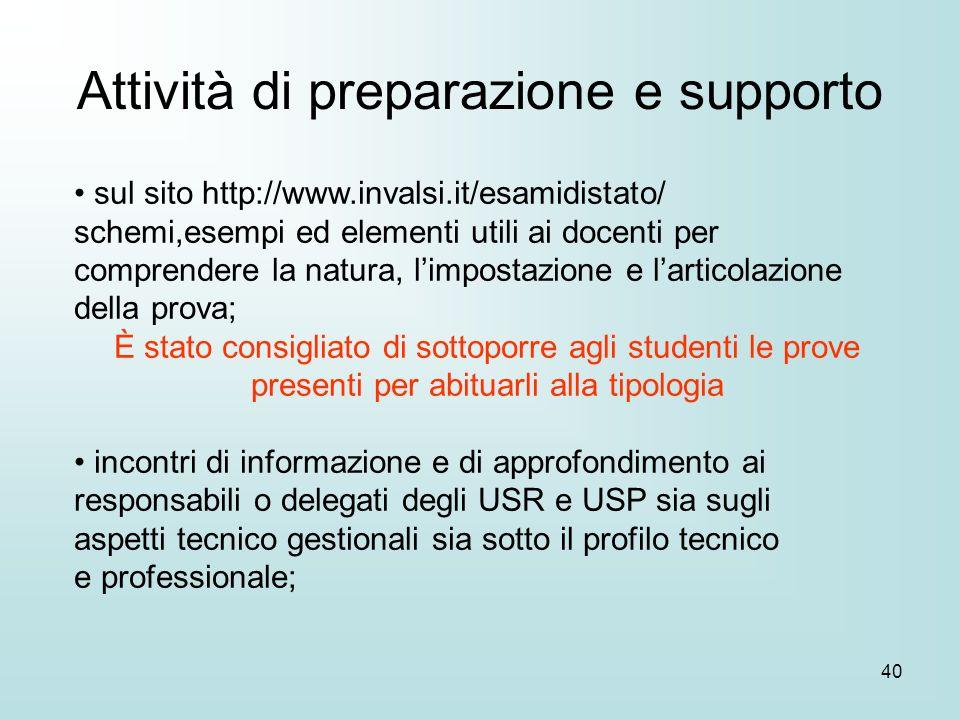 40 sul sito http://www.invalsi.it/esamidistato/ schemi,esempi ed elementi utili ai docenti per comprendere la natura, limpostazione e larticolazione d