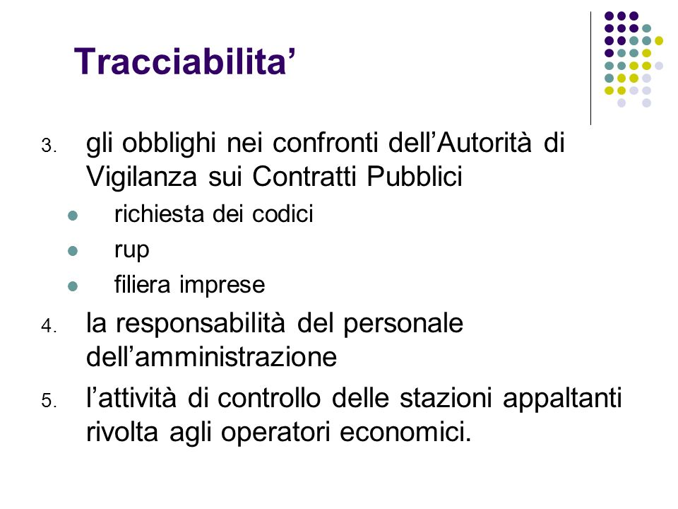 Tracciabilita 3. gli obblighi nei confronti dellAutorità di Vigilanza sui Contratti Pubblici richiesta dei codici rup filiera imprese 4. la responsabi