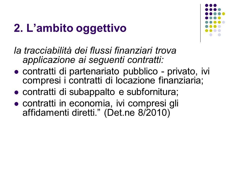 2. Lambito oggettivo la tracciabilità dei flussi finanziari trova applicazione ai seguenti contratti: contratti di partenariato pubblico - privato, iv