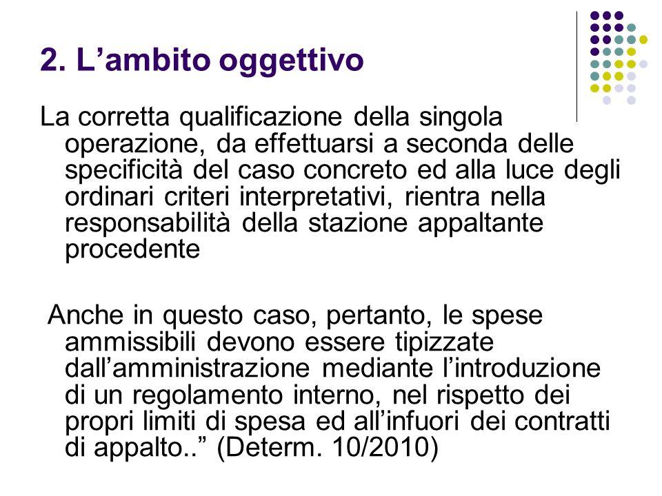2. Lambito oggettivo La corretta qualificazione della singola operazione, da effettuarsi a seconda delle specificità del caso concreto ed alla luce de