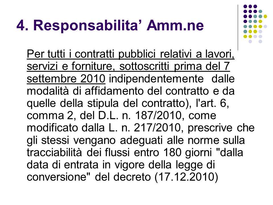 4. Responsabilita Amm.ne Per tutti i contratti pubblici relativi a lavori, servizi e forniture, sottoscritti prima del 7 settembre 2010 indipendenteme