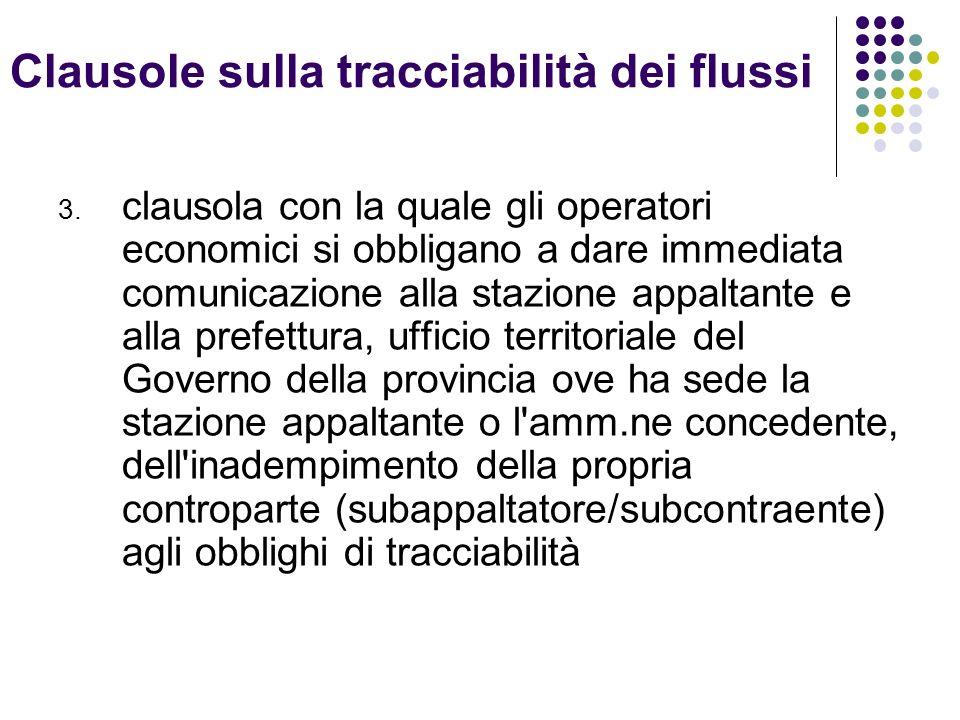 Clausole sulla tracciabilità dei flussi 3. clausola con la quale gli operatori economici si obbligano a dare immediata comunicazione alla stazione app