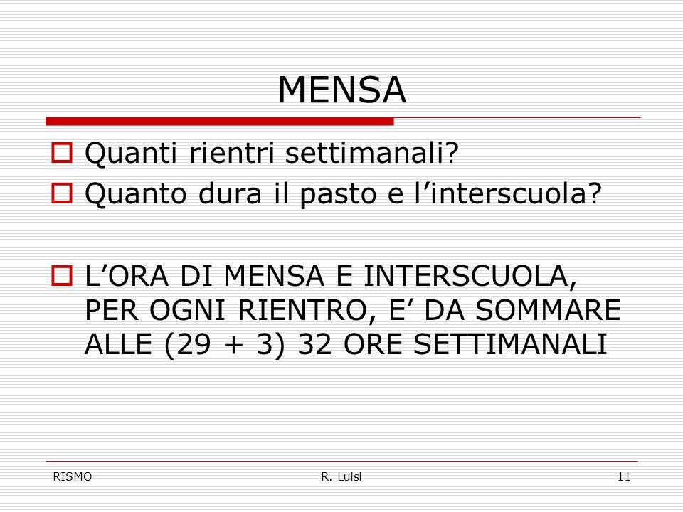 RISMOR. Luisi11 MENSA Quanti rientri settimanali.