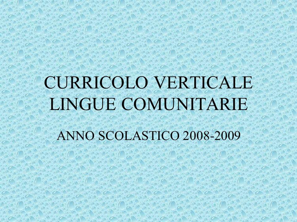 CURRICOLO VERTICALE LINGUE COMUNITARIE ANNO SCOLASTICO 2008-2009