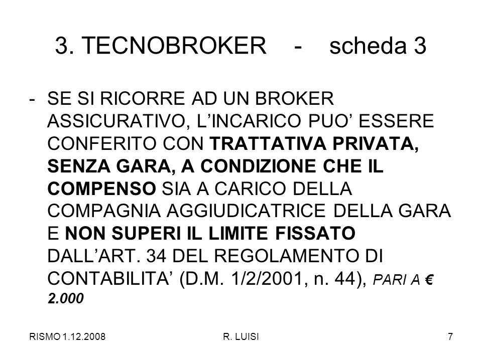 RISMO 1.12.2008R.LUISI8 3. TECNOBROKER - scheda 4 B.