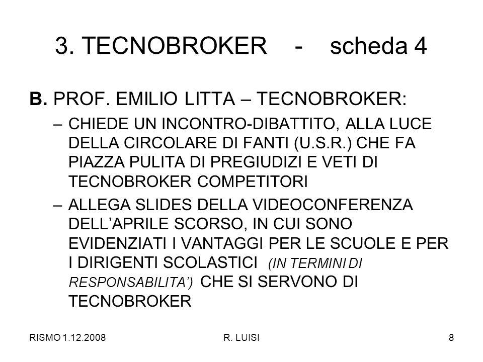 RISMO 1.12.2008R. LUISI8 3. TECNOBROKER - scheda 4 B.