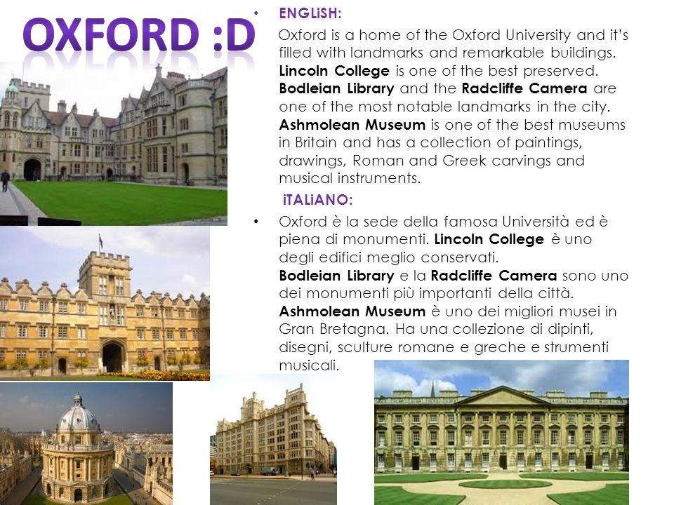 ENGLiSH: Oxford is a home of the Oxford University and its filled with landmarks and remarkable buildings.
