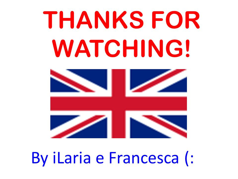 THANKS FOR WATCHING! By iLaria e Francesca (: