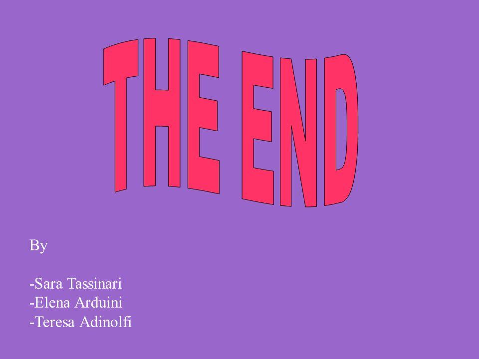 By -Sara Tassinari -Elena Arduini -Teresa Adinolfi