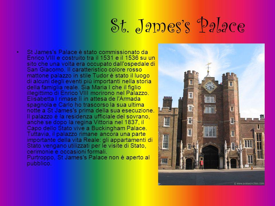 St. Jamess Palace St James's Palace è stato commissionato da Enrico VIII e costruito tra il 1531 e il 1536 su un sito che una volta era occupato dall'