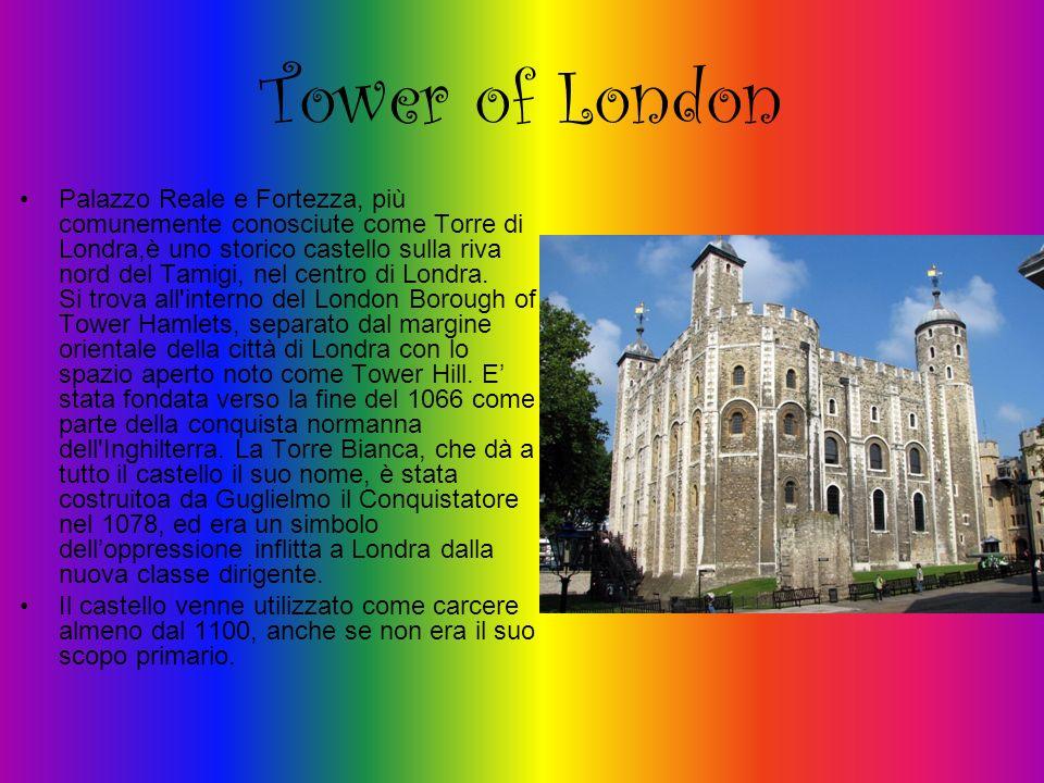 Tower of London Palazzo Reale e Fortezza, più comunemente conosciute come Torre di Londra,è uno storico castello sulla riva nord del Tamigi, nel centr