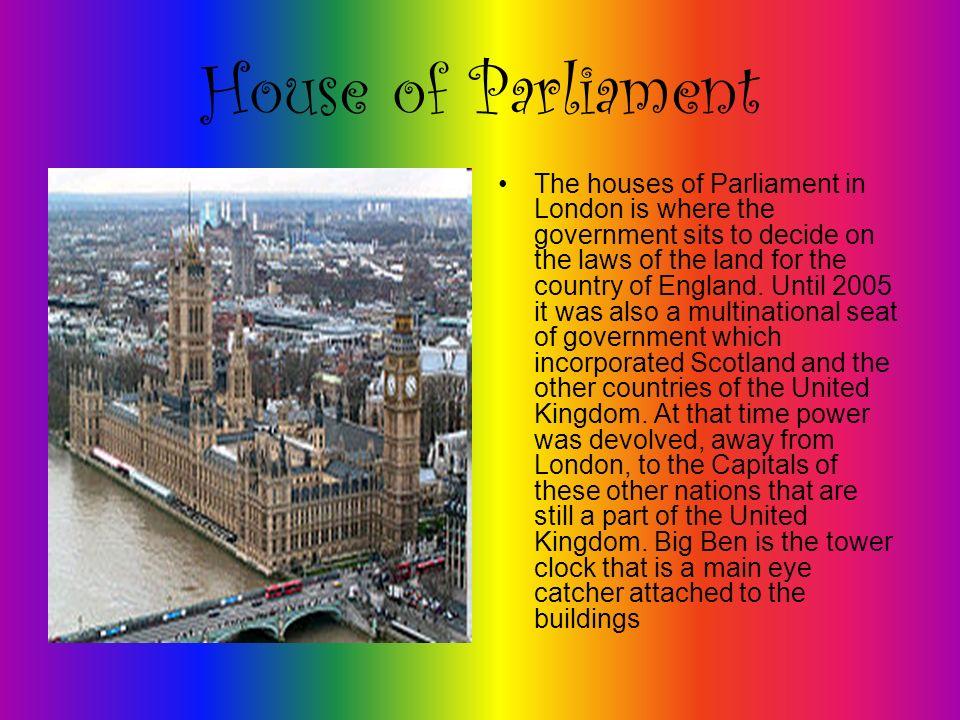 Il Parlamento Il Parlamento a Londra è dove il governo si trova a decidere sulle leggi del paese.