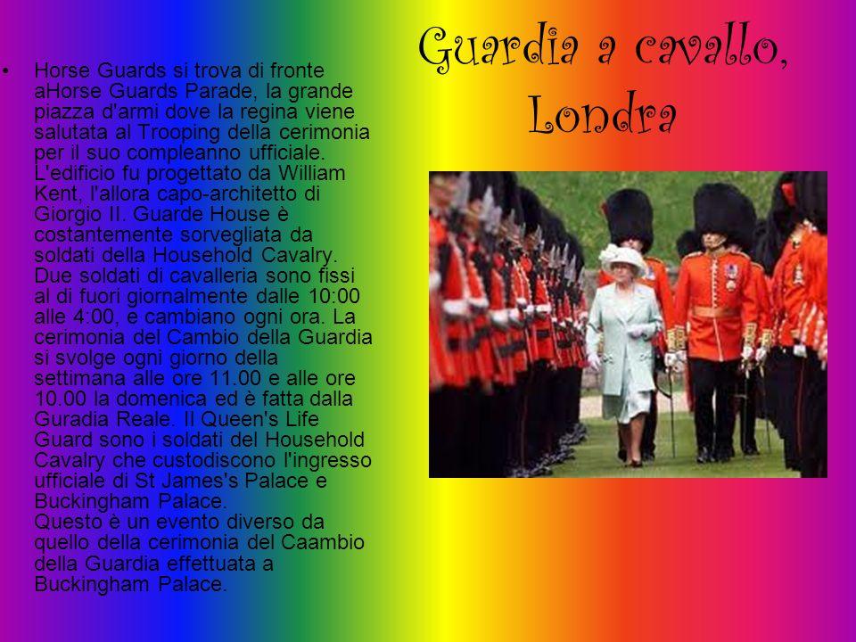 Guardia a cavallo, Londra Horse Guards si trova di fronte aHorse Guards Parade, la grande piazza d'armi dove la regina viene salutata al Trooping dell