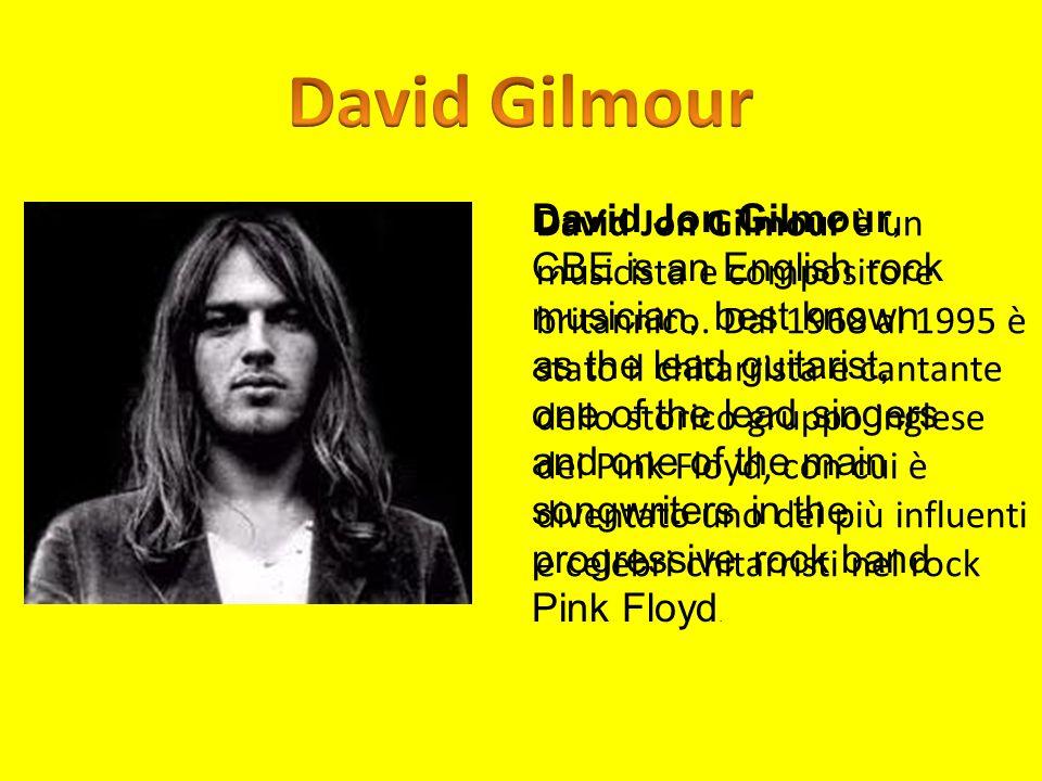 David Jon Gilmour è un musicista e compositore britannico. Dal 1968 al 1995 è stato il chitarrista e cantante dello storico gruppo inglese dei Pink Fl