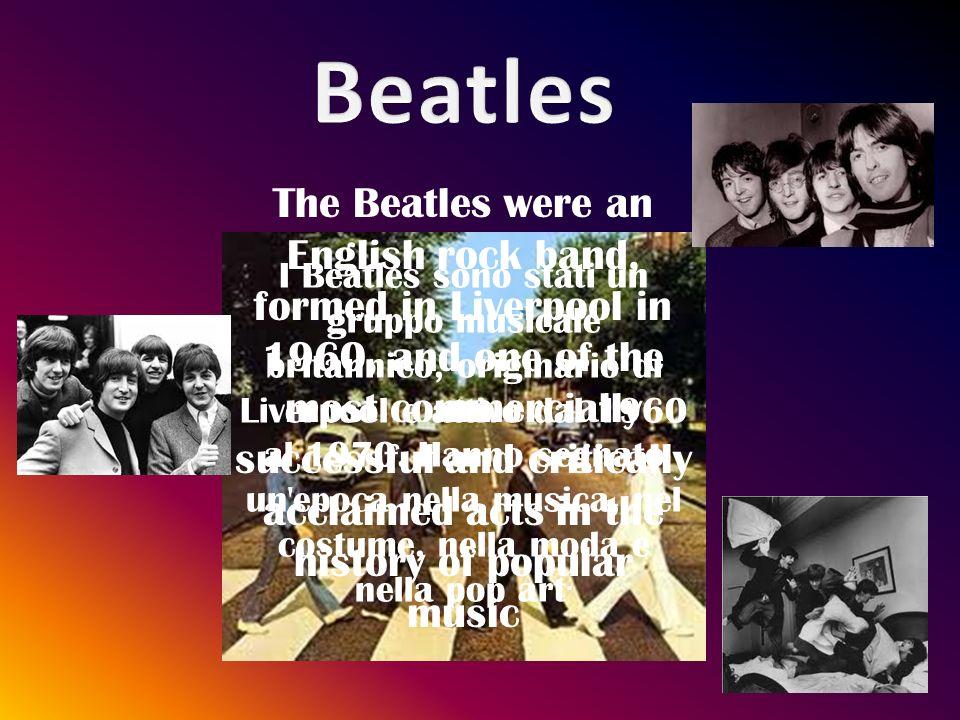 I Beatles sono stati un gruppo musicale britannico, originario di Liverpool e attivo dal 1960 al 1970. Hanno segnato un'epoca nella musica, nel costum