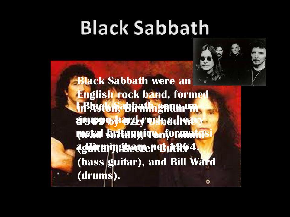 I Black Sabbath sono un gruppo hard rock e heavy metal britannico, formatosi a Birmingham nel 1964. Black Sabbath were an English rock band, formed in