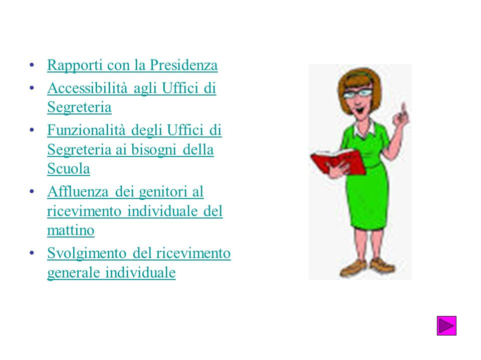 Rapporti con la Presidenza Accessibilità agli Uffici di SegreteriaAccessibilità agli Uffici di Segreteria Funzionalità degli Uffici di Segreteria ai b