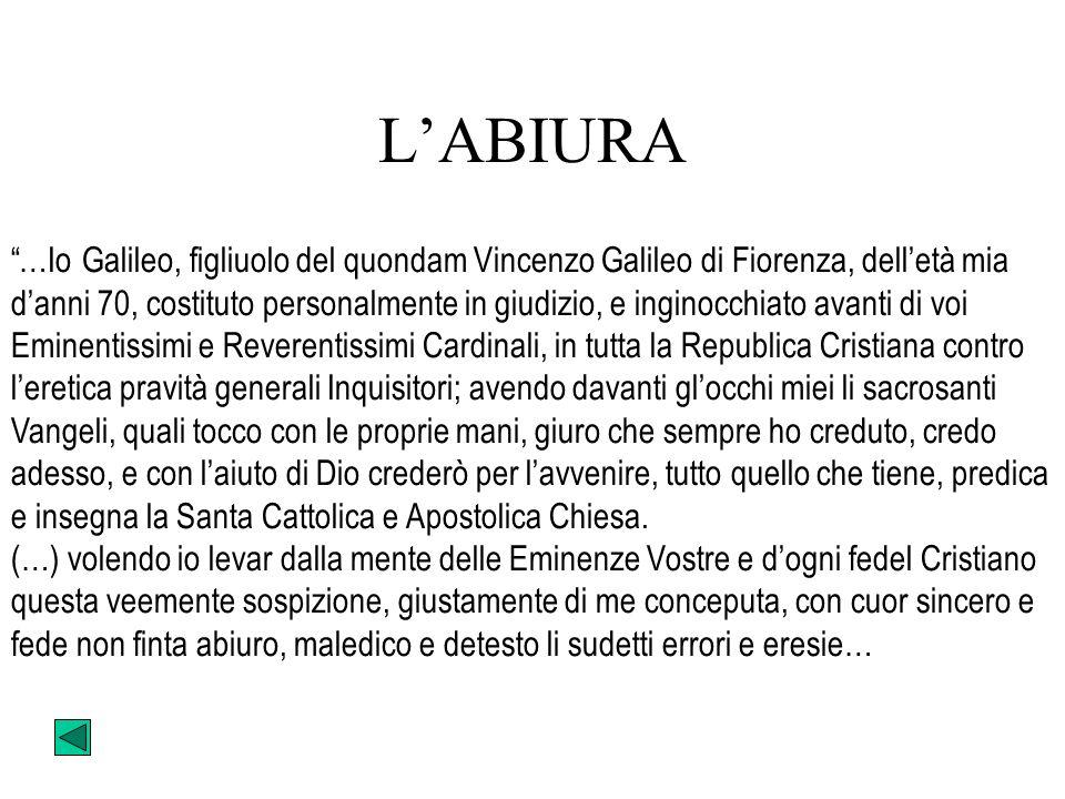 IL PROCESSO A GALILEO L'elezione nel 1623 di Papa Urbano VIII fece sorgere nuove speranze in Galileo, che si illuse di poter riprendere la battaglia i
