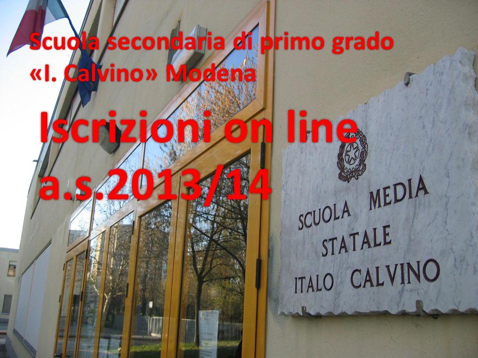 Scuola secondaria di primo grado «I. Calvino» Modena Iscrizioni on line a.s.2013/14