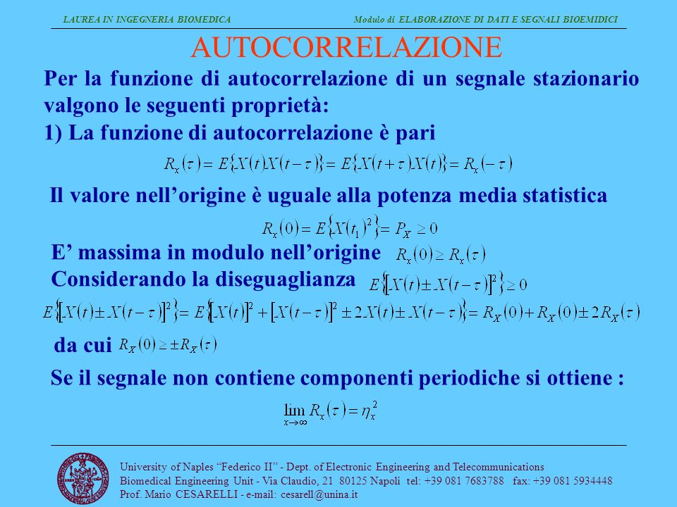 LAUREA IN INGEGNERIA BIOMEDICA Modulo di ELABORAZIONE DI DATI E SEGNALI BIOEMIDICI University of Naples Federico II - Dept. of Electronic Engineering