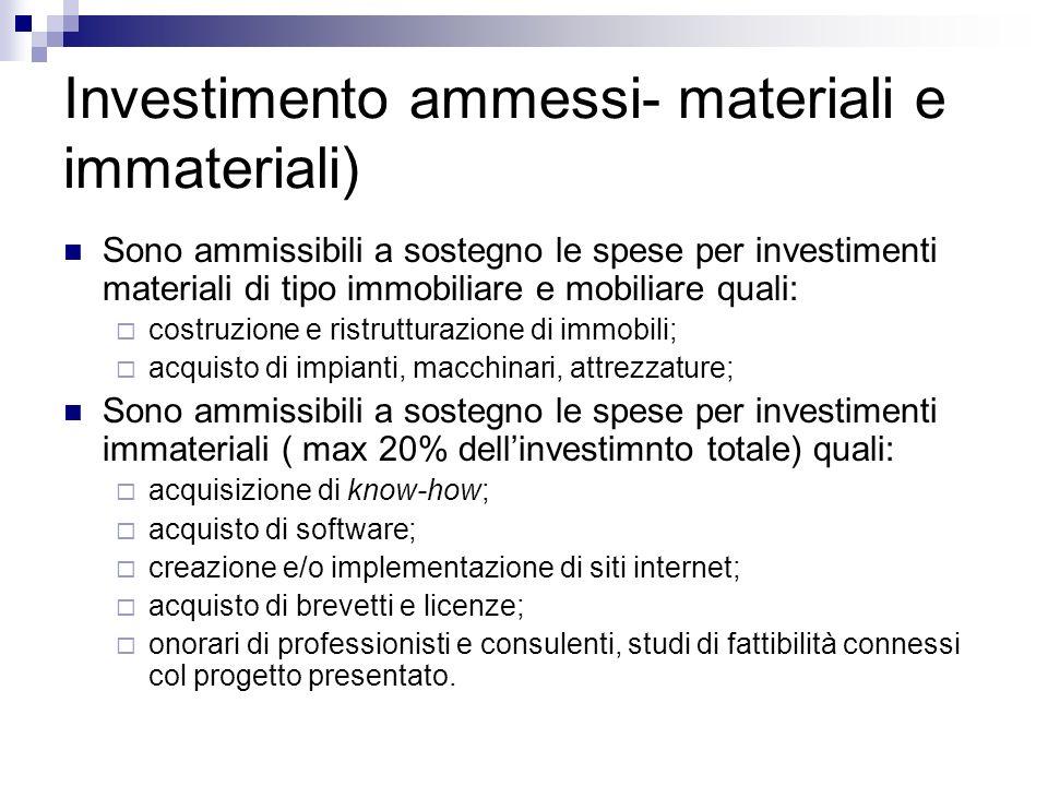 Investimento ammessi- materiali e immateriali) Sono ammissibili a sostegno le spese per investimenti materiali di tipo immobiliare e mobiliare quali: