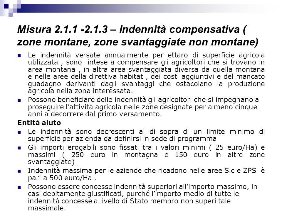 Misura 2.1.1 -2.1.3 – Indennità compensativa ( zone montane, zone svantaggiate non montane) Le indennità versate annualmente per ettaro di superficie