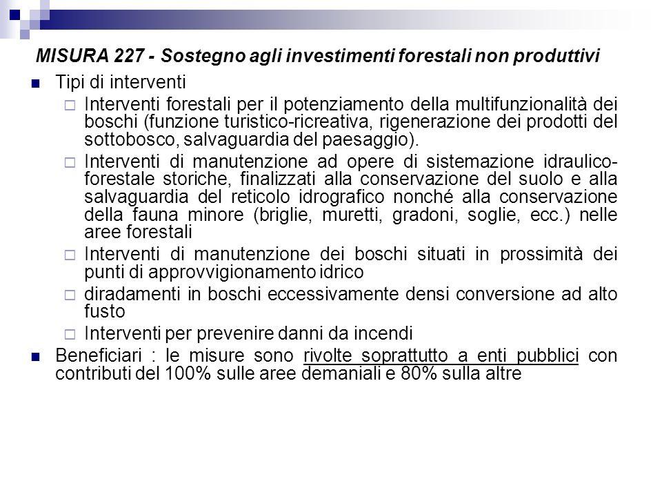 MISURA 227 - Sostegno agli investimenti forestali non produttivi Tipi di interventi Interventi forestali per il potenziamento della multifunzionalità