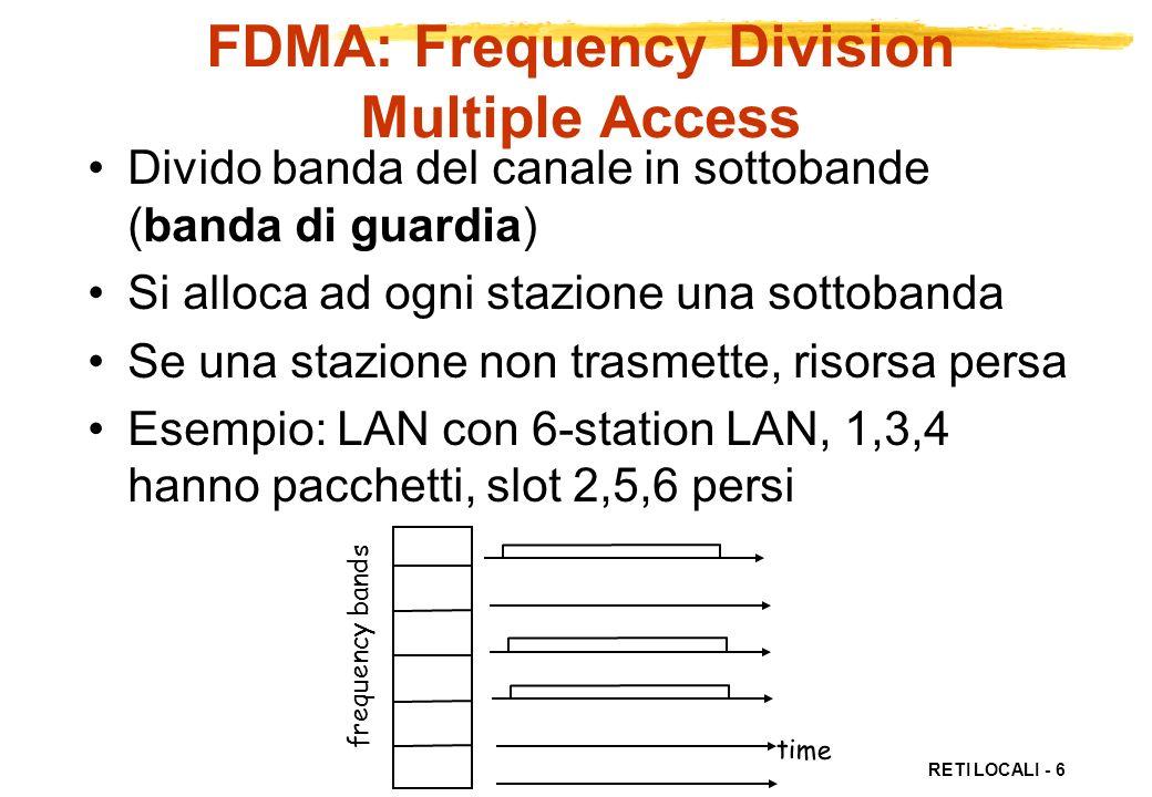 RETI LOCALI - 7 CDMA: Code Division Multiple Access Ad ogni stazione si assegna un codice unico Tutti condividono stessa frequenza e trasmettono contemporaneamente, ma con codice diverso Segnale trasmesso = (segnale originale) X (sequenza di chipping) Decodifica: (segnale ricevuto) X (sequenza di chipping)