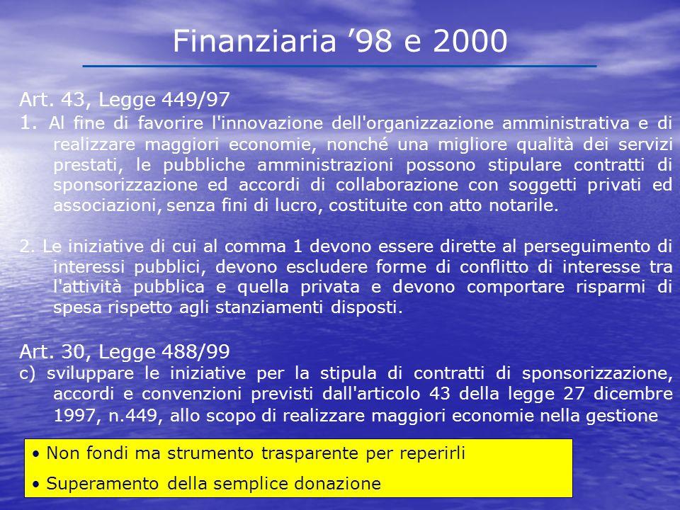 Finanziaria 98 e 2000 Art. 43, Legge 449/97 1.