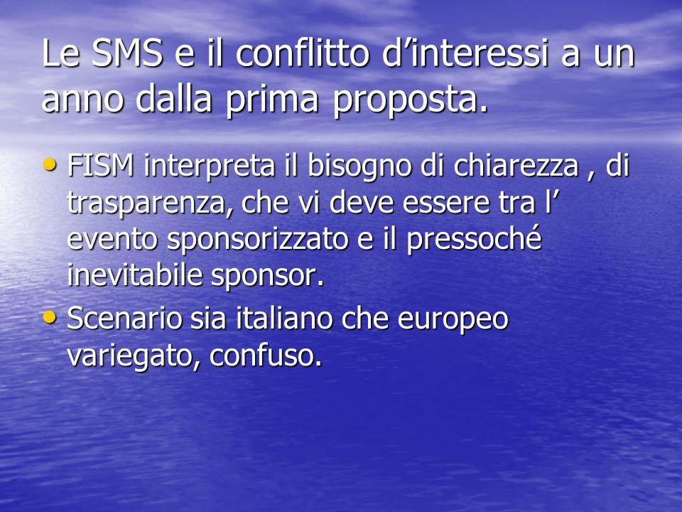 Le SMS e il conflitto dinteressi a un anno dalla prima proposta.