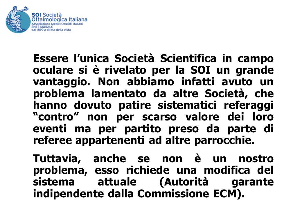 Essere lunica Società Scientifica in campo oculare si è rivelato per la SOI un grande vantaggio.