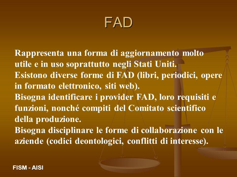 FAD Rappresenta una forma di aggiornamento molto utile e in uso soprattutto negli Stati Uniti. Esistono diverse forme di FAD (libri, periodici, opere