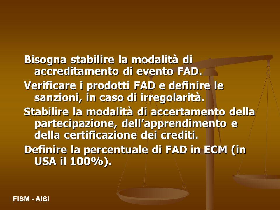Bisogna stabilire la modalità di accreditamento di evento FAD. Verificare i prodotti FAD e definire le sanzioni, in caso di irregolarità. Stabilire la