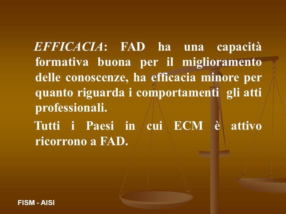 EFFICACIA: FAD ha una capacità formativa buona per il miglioramento delle conoscenze, ha efficacia minore per quanto riguarda i comportamenti gli atti
