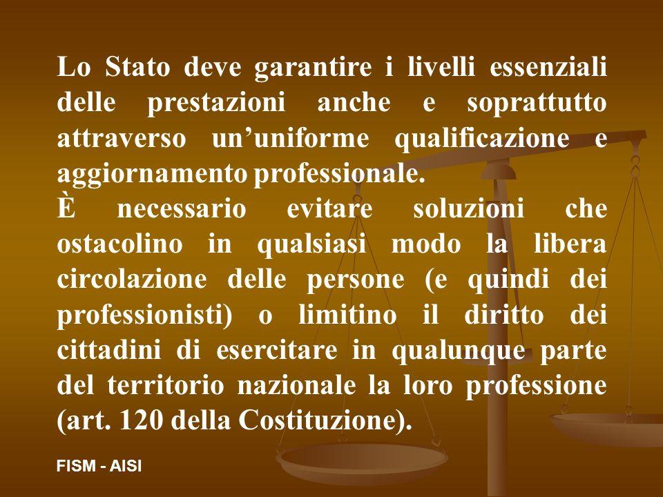 Lo Stato deve garantire i livelli essenziali delle prestazioni anche e soprattutto attraverso ununiforme qualificazione e aggiornamento professionale.