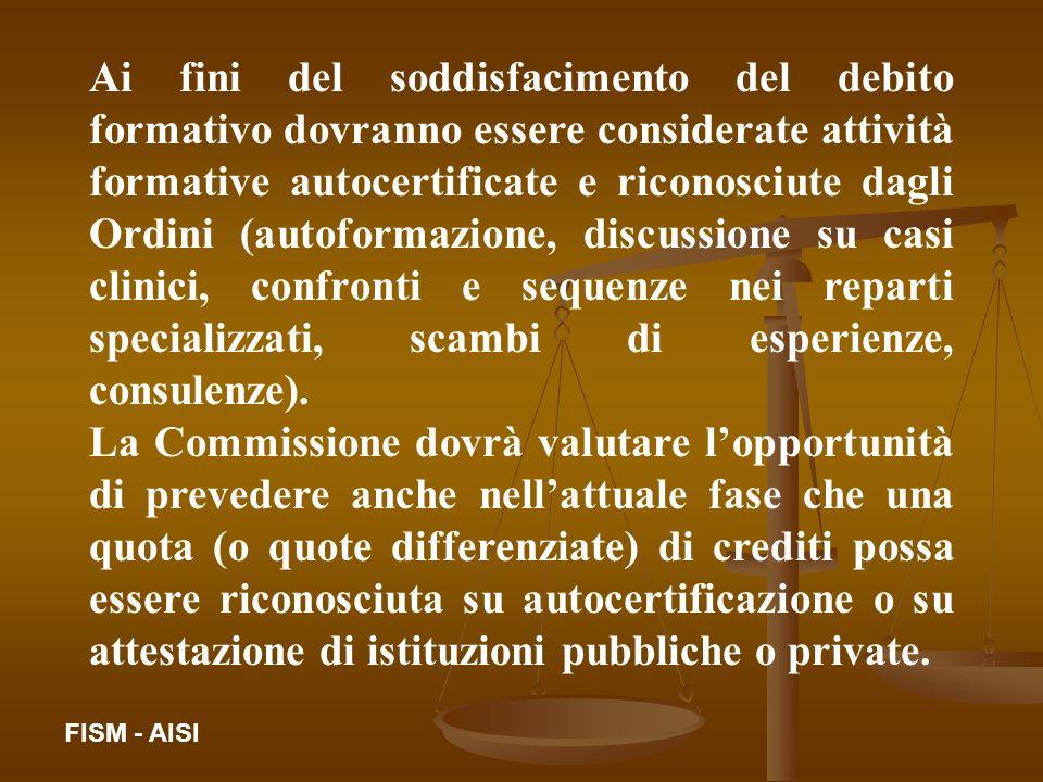 Ai fini del soddisfacimento del debito formativo dovranno essere considerate attività formative autocertificate e riconosciute dagli Ordini (autoforma