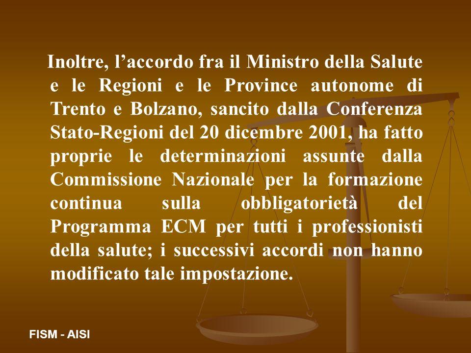 Inoltre, laccordo fra il Ministro della Salute e le Regioni e le Province autonome di Trento e Bolzano, sancito dalla Conferenza Stato-Regioni del 20