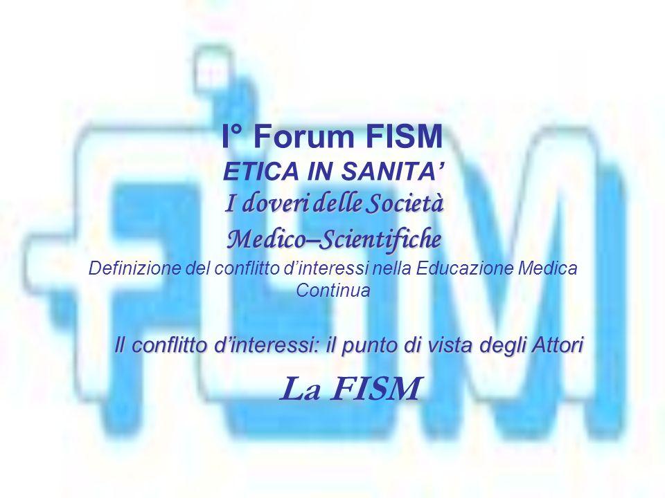 La Visione della FISM Il Conflitto di interessi è una condizione non un comportamento