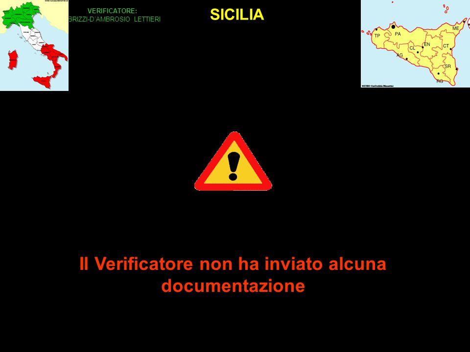 SICILIA VERIFICATORE: BRIZZI-DAMBROSIO LETTIERI Il Verificatore non ha inviato alcuna documentazione