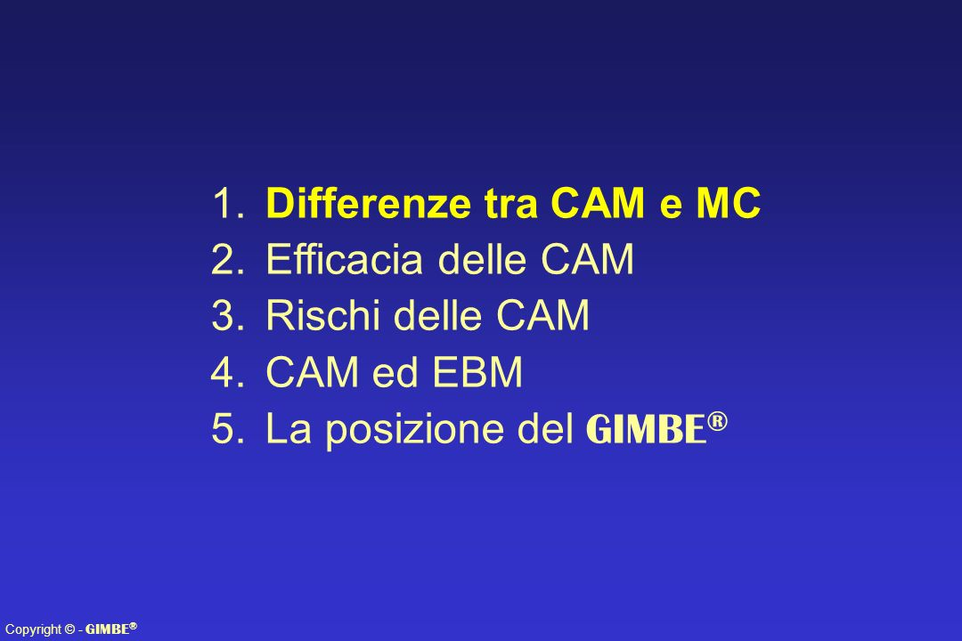 Copyright © - GIMBE ® 1.Differenze tra CAM e CM Dalen JE.