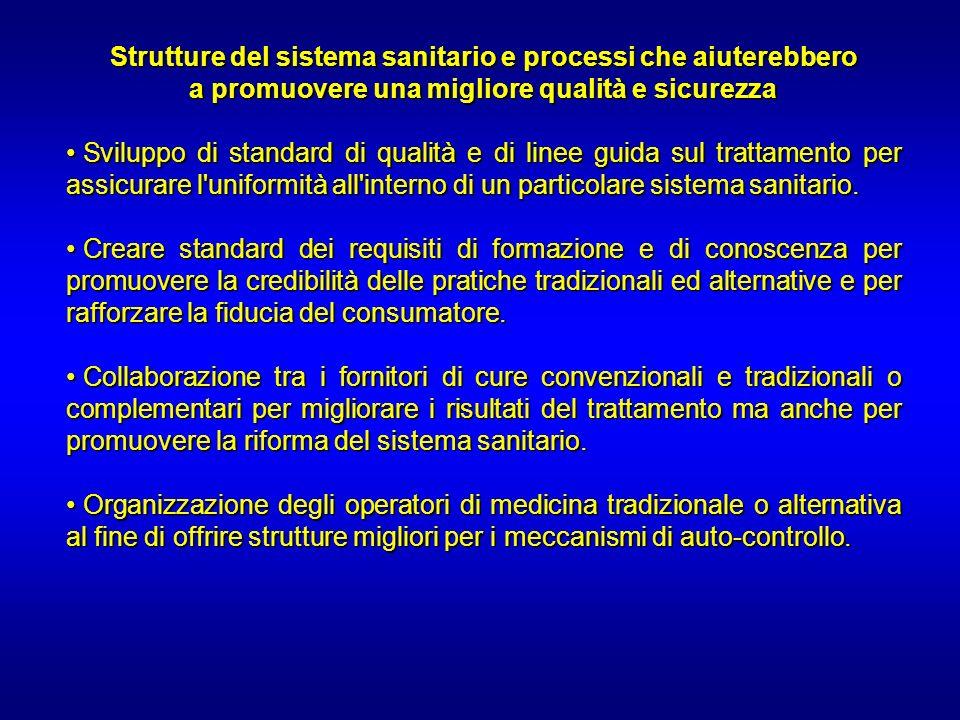 Strutture del sistema sanitario e processi che aiuterebbero a promuovere una migliore qualità e sicurezza Sviluppo di standard di qualità e di linee g