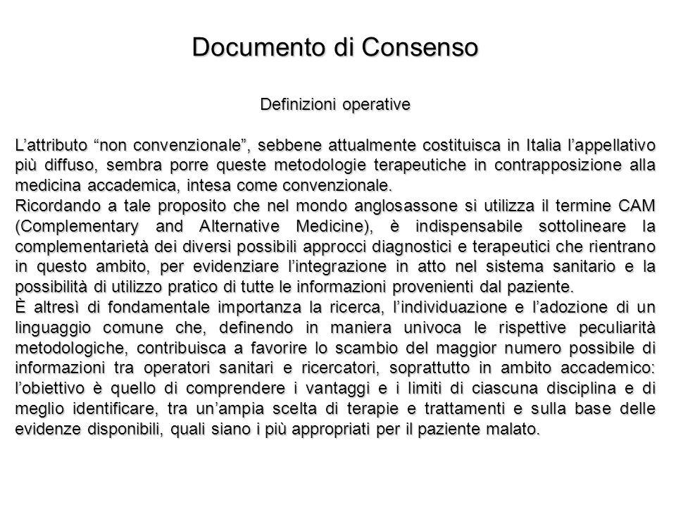 Documento di Consenso Definizioni operative Lattributo non convenzionale, sebbene attualmente costituisca in Italia lappellativo più diffuso, sembra p