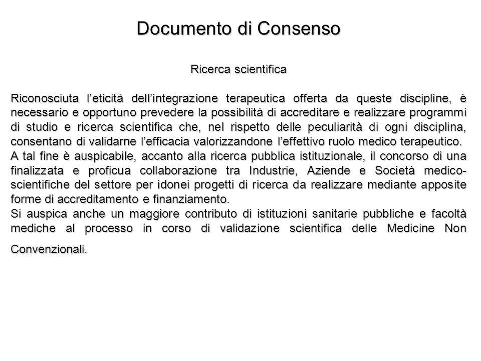 Documento di Consenso Ricerca scientifica Riconosciuta leticità dellintegrazione terapeutica offerta da queste discipline, è necessario e opportuno pr